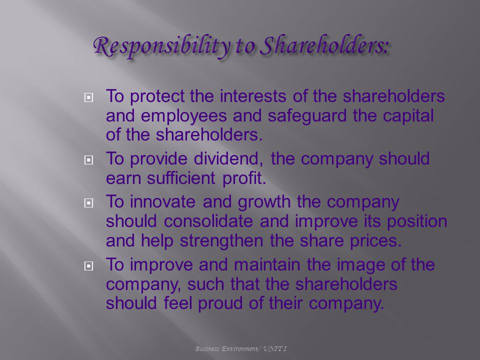  To protect the interests of the shareholders and employees and safeguard the capital of the shareholders.