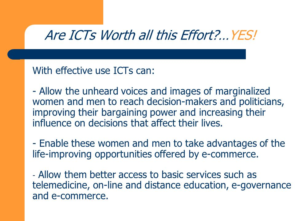 Are ICTs Worth all this Effort?…YES.