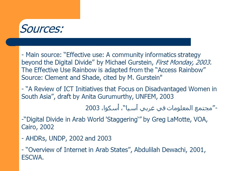 Sources: - Main source: Effective use: A community informatics strategy beyond the Digital Divide by Michael Gurstein, First Monday, 2003.