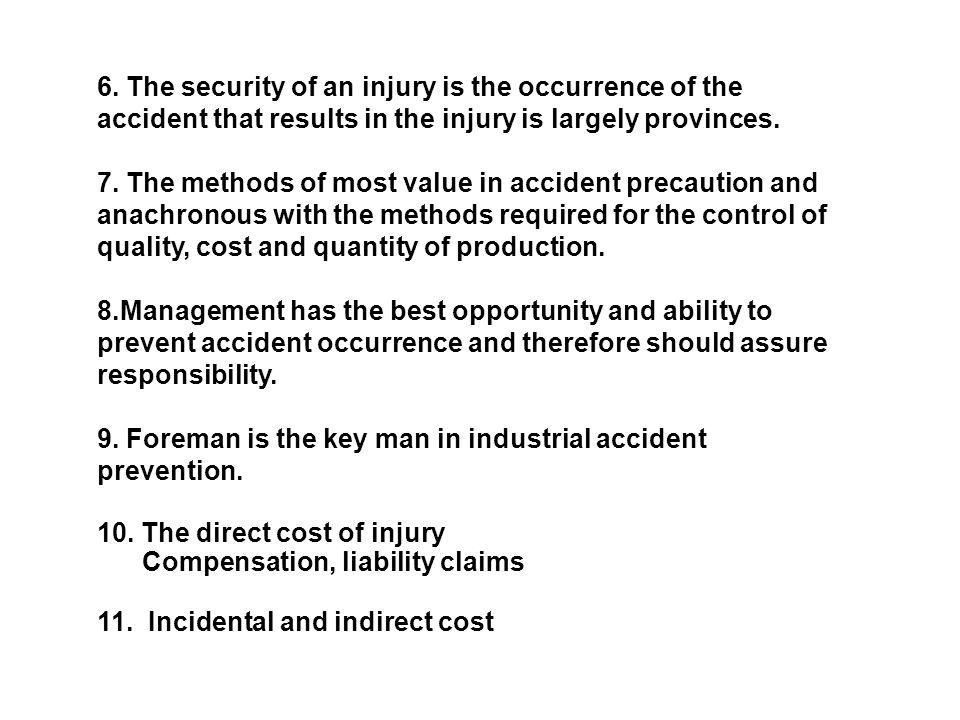 6. The security of an injury is the occurrence of the accident that results in the injury is largely provinces. 7. The methods of most value in accide