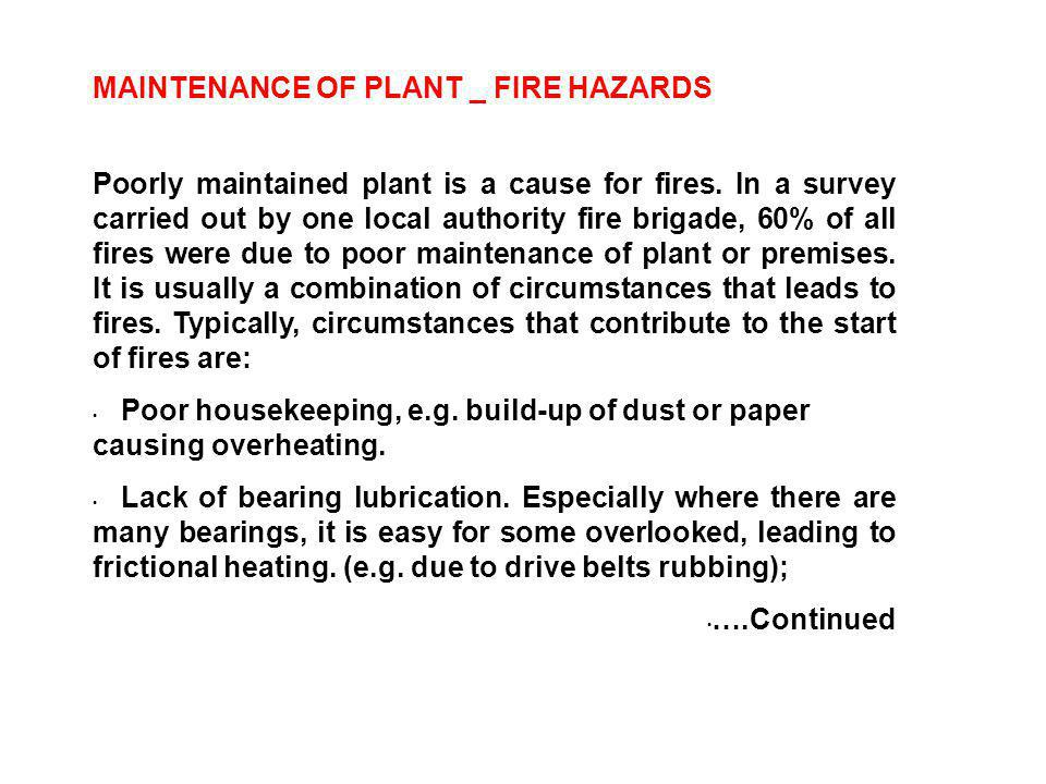 MAINTENANCE OF PLANT _ FIRE HAZARDS Poorly maintained plant is a cause for fires.