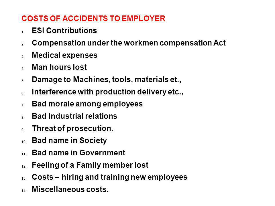 COSTS OF ACCIDENTS TO EMPLOYER 1. ESI Contributions 2.