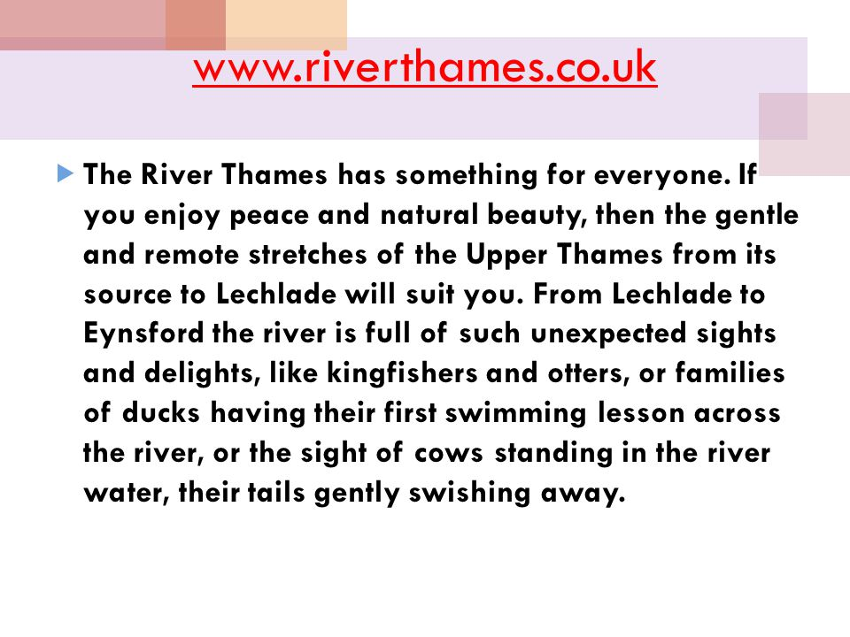 www.riverthames.co.uk  The River Thames has something for everyone.
