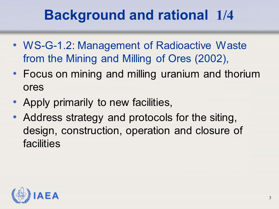 IAEA Background and rational 2/4 Activities are required by MSs related to NORM residues International Peer Reviews.
