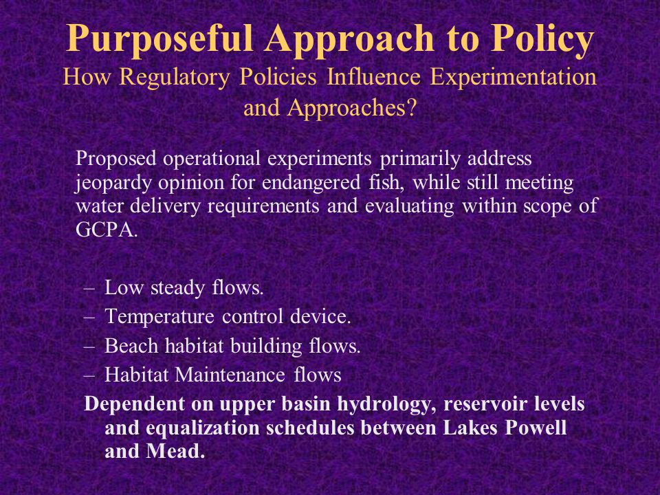 Regulatory Policies and Experimentation Water Regulatory Effects –Year by year planning.