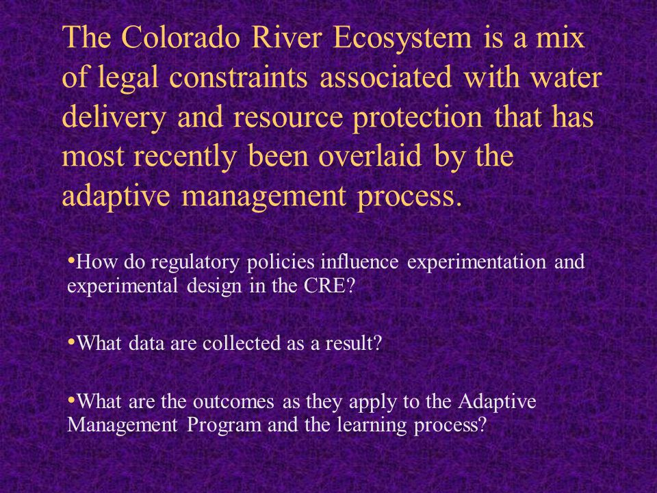 Dams along Colorado River Drainage Water Regulation (delivery, storage and operations) Compact: 1922,1928, 1968, 2001 Colorado River Storage Projects: 1956