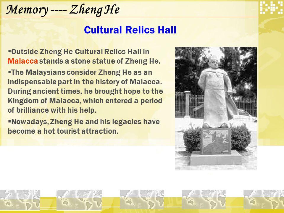 Cultural Relics Hall Memory ---- Zheng He  Outside Zheng He Cultural Relics Hall in Malacca stands a stone statue of Zheng He.