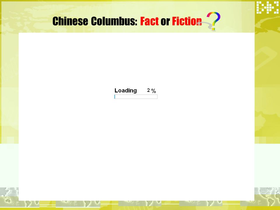 Chinese Columbus: Fact or Fiction