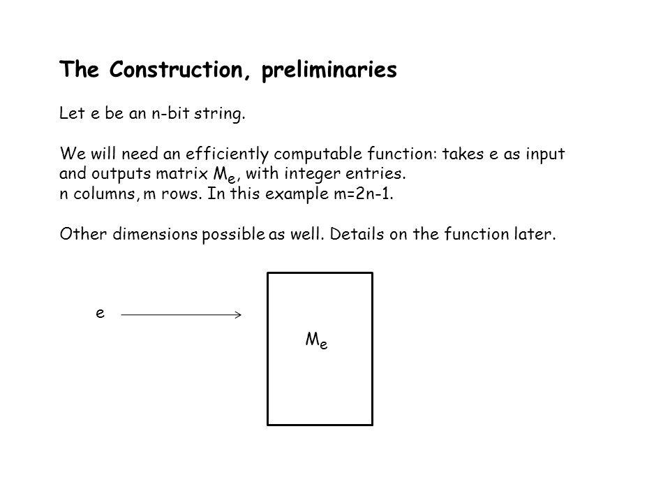 Idea of construction - for discrete logarithm in any group ProverVerifier h 1 = g w1,..., h n = g wn e= e 1,..., e n z 1,..., z m How to compute z 1,..., z m : Let W, R, Z be columns vectors containing the wi's, ri's and zi's.
