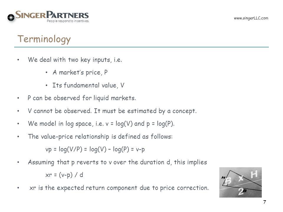 People respond to incentives. Simulations – Matrix Approach 28 www.singerLLC.com
