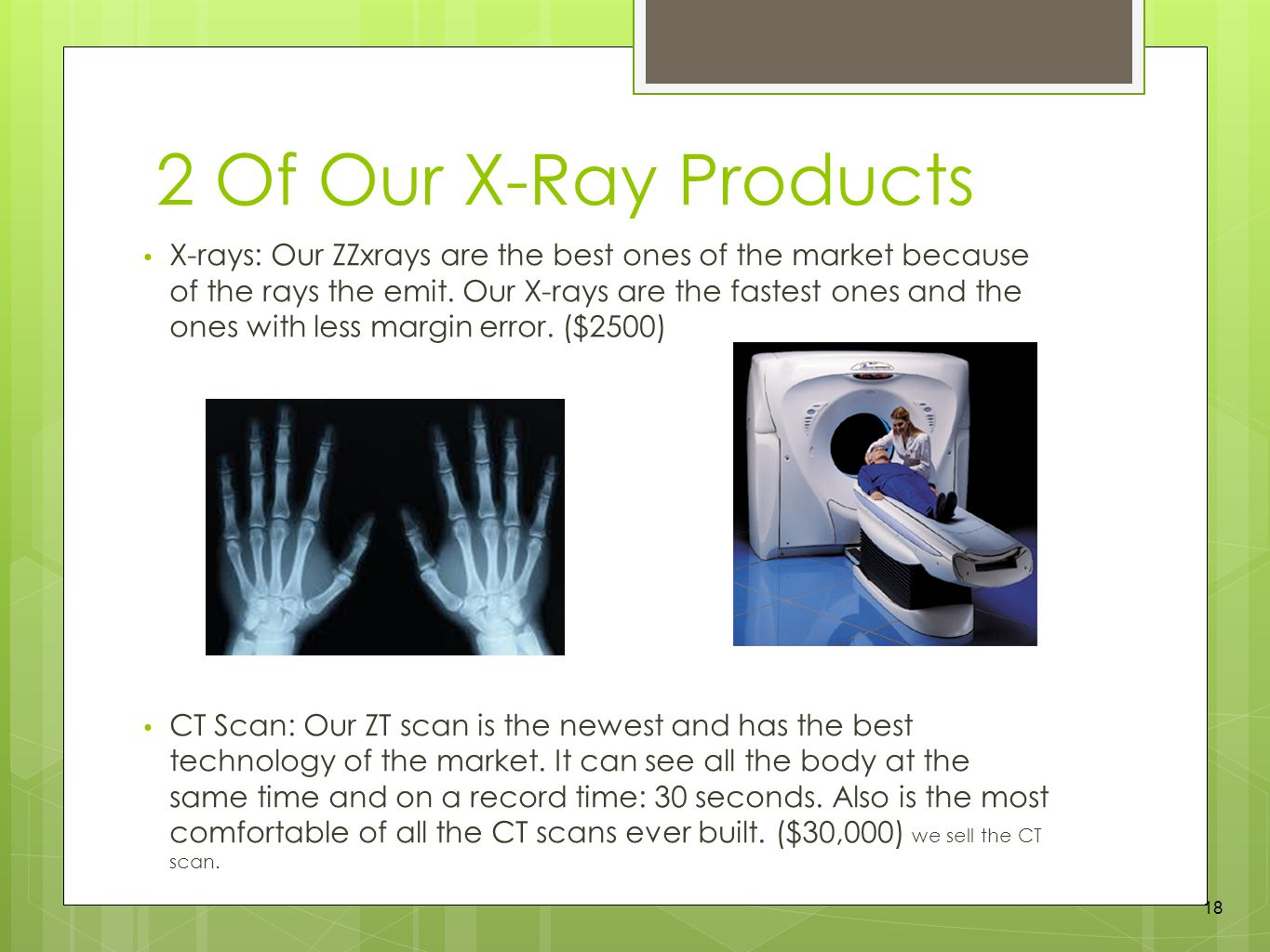 2 Of Our X-Ray Products X-rays: Our ZZxrays are the best ones of the market because of the rays the emit.