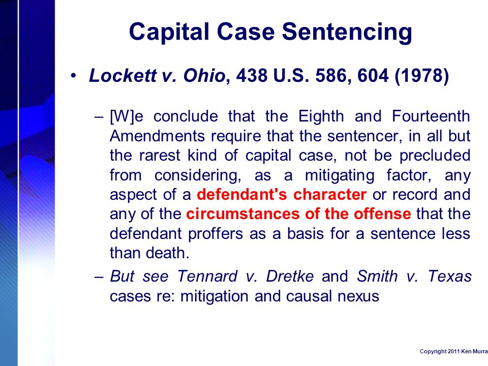 Capital Case Sentencing Lockett v. Ohio, 438 U.S.