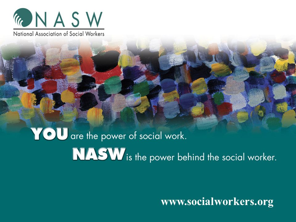©2003 National Association of Social Workers. All Rights Reserved. 25 www.socialworkers.org