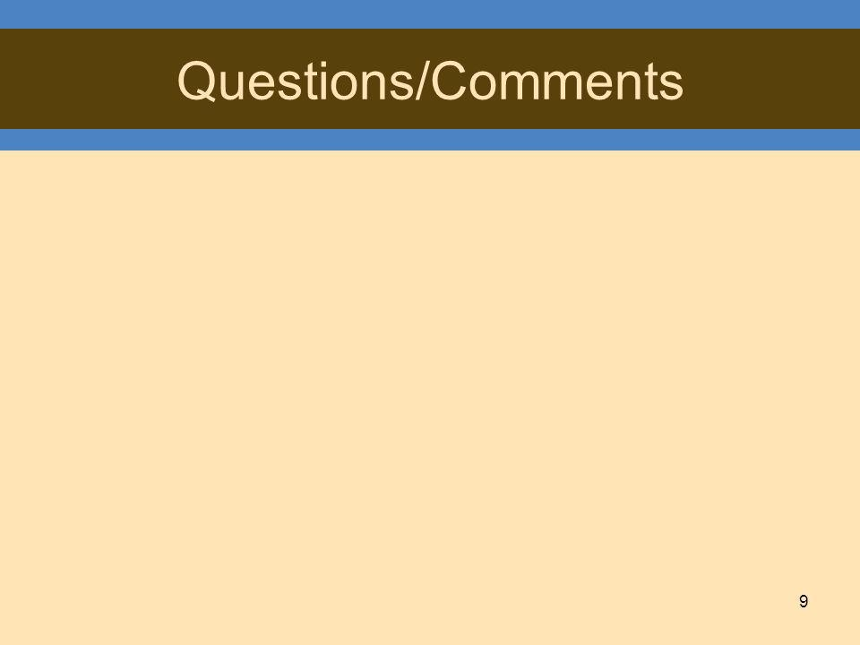 9 Questions/Comments