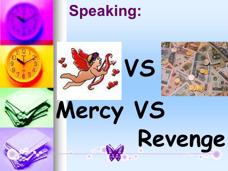 VS Mercy VS Revenge Speaking: