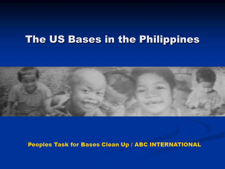 The US Bases in the Philippines Peoples Task for Bases Clean Up / ABC INTERNATIONAL