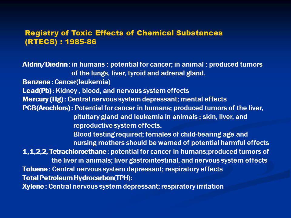Registry of Toxic Effects of Chemical Substances (RTECS) : 1985-86 Aldrin/Diedrin : in humans : potential for cancer; in animal : produced tumors of t