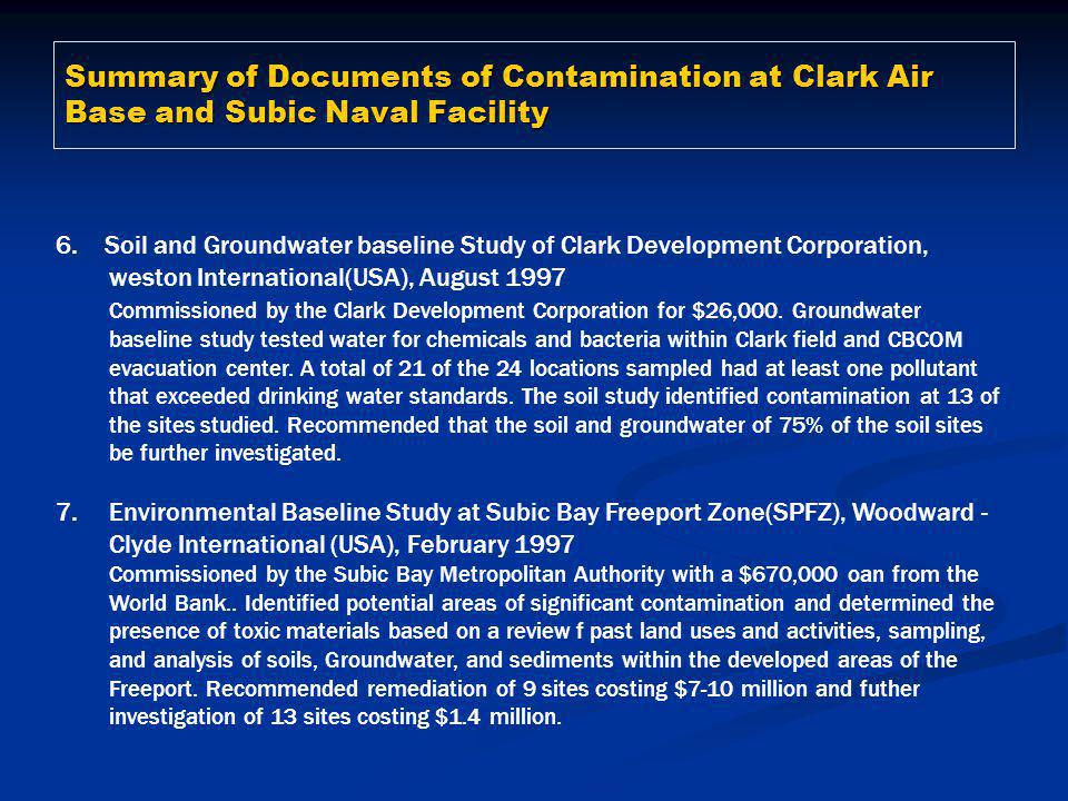Summary of Documents of Contamination at Clark Air Base and Subic Naval Facility 6. Soil and Groundwater baseline Study of Clark Development Corporati