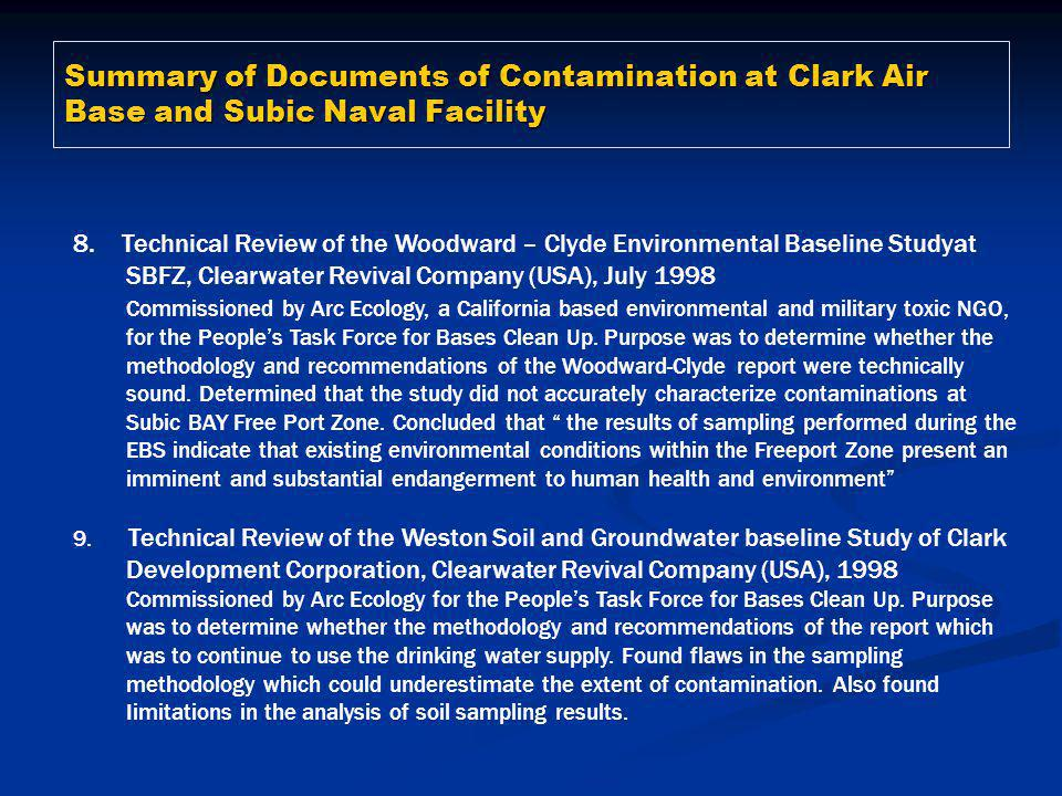 Summary of Documents of Contamination at Clark Air Base and Subic Naval Facility 8. Technical Review of the Woodward – Clyde Environmental Baseline St