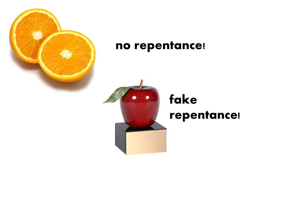 fake repentance!