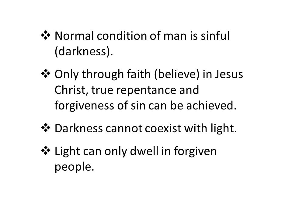  Normal condition of man is sinful (darkness).