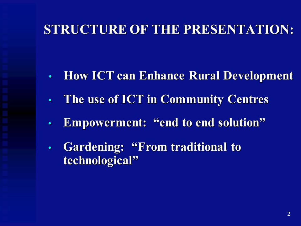 "2 STRUCTURE OF THE PRESENTATION: The use of ICT in Community Centres The use of ICT in Community Centres Gardening: ""From traditional to technological"