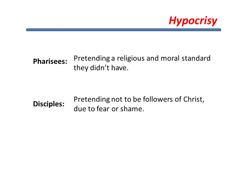 Hypocrisy Pretending a religious and moral standard they didn't have.