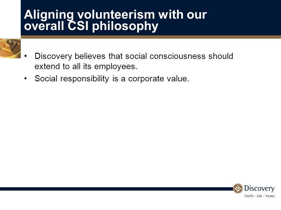 Discovery believes that social consciousness should extend to all its employees.