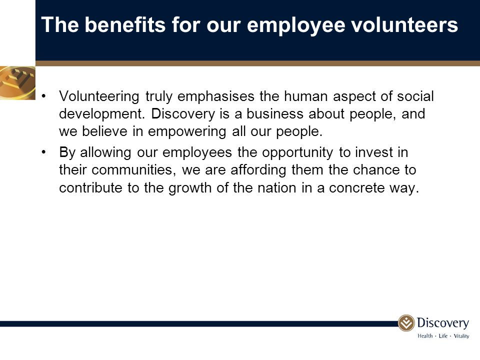 Volunteering truly emphasises the human aspect of social development.