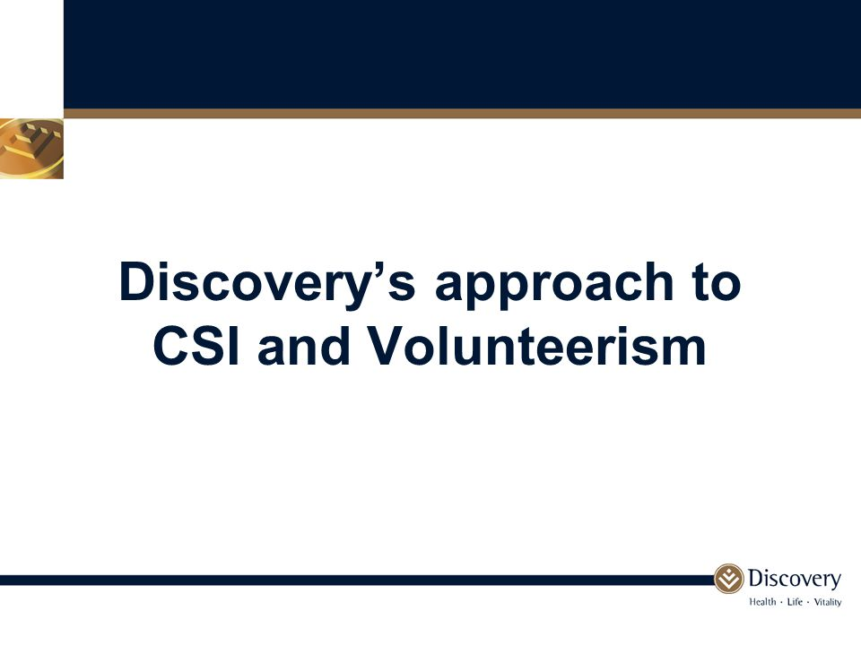 Discovery's approach to CSI and Volunteerism