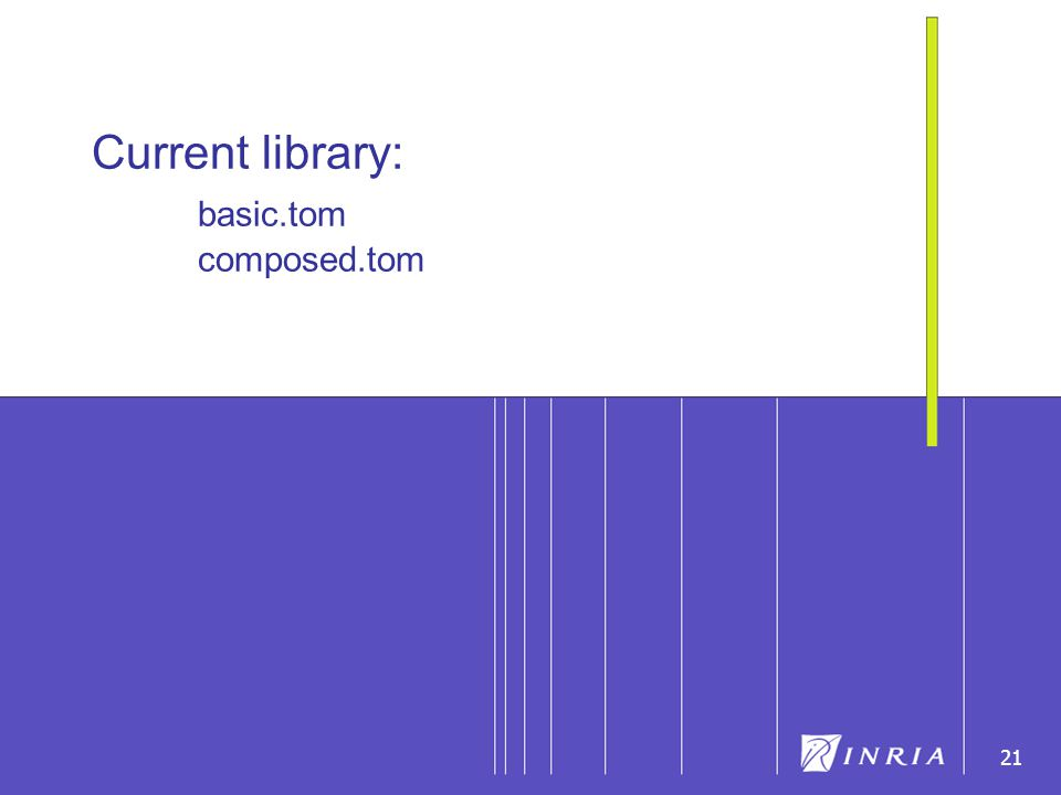 21 Current library: basic.tom composed.tom