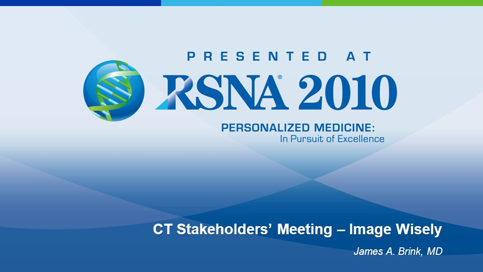 ACR/RSNA Joint Task Force on Adult Radiation Protection: Image Wisely
