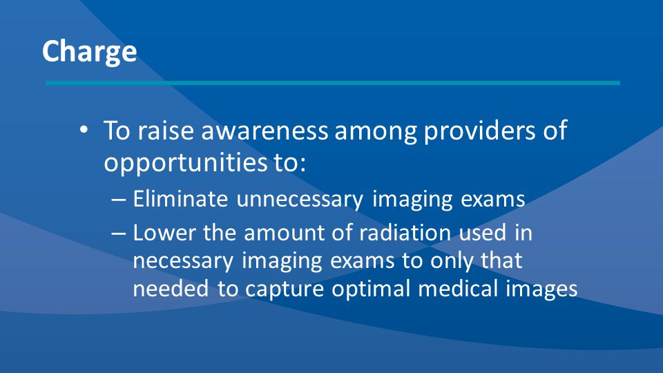 Develop educational resources for radiologists, medical physicists, and technologists who provide medical imaging care within the United States.