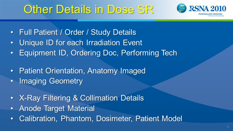 5 Creating SR Dose Reports ModalitiesModalities –CT, XA/XRF, X-Ray, Mammography Readers Readers –CR, DX, Film Digitizers –Note challenge if tube and detector don't talk… 3 rd Party Workstations, Extractors3 rd Party Workstations, Extractors RIS, PACSRIS, PACS