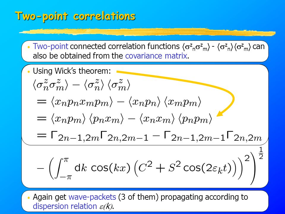 Two-point correlations Two-point connected correlation functions h  z n  z m i - h  z n ih  z m i can also be obtained from the covariance matrix.