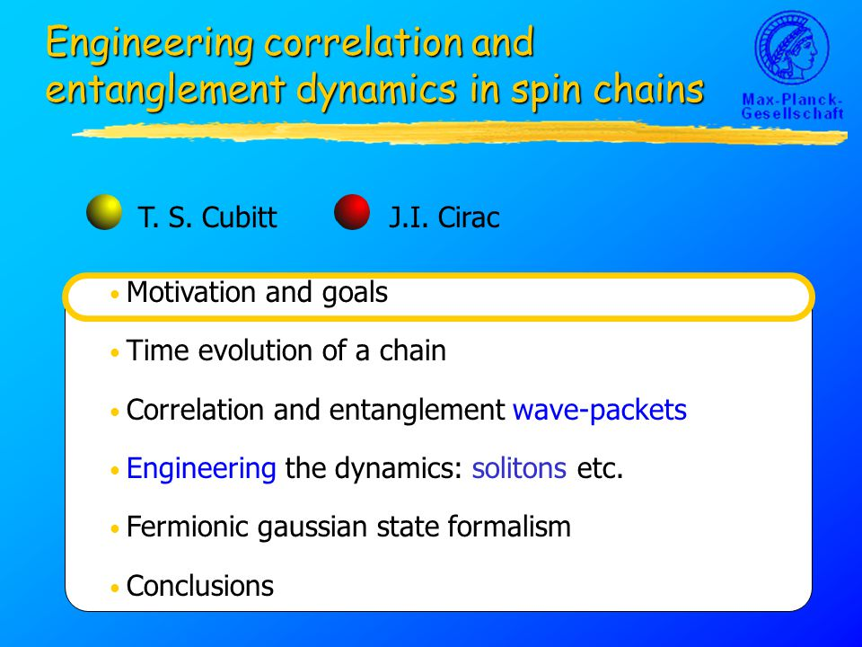 Motivation and goals Time evolution of a chain Correlation and entanglement wave-packets Engineering the dynamics: solitons etc.