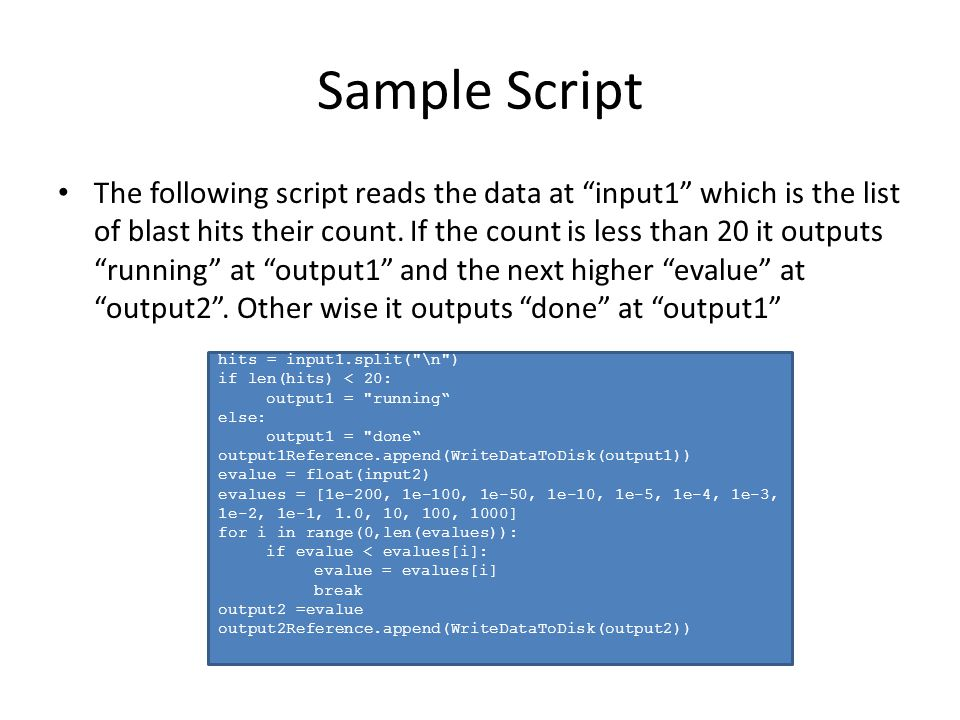 "Sample Script The following script reads the data at ""input1"" which is the list of blast hits their count. If the count is less than 20 it outputs ""ru"