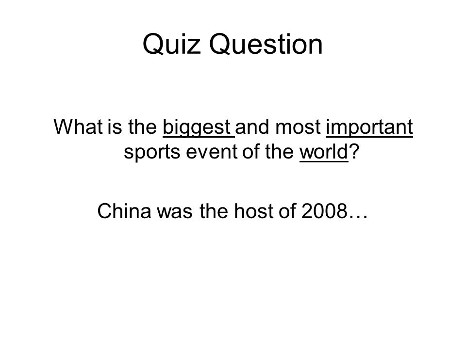 Quiz Question What is the biggest and most important sports event of the world.