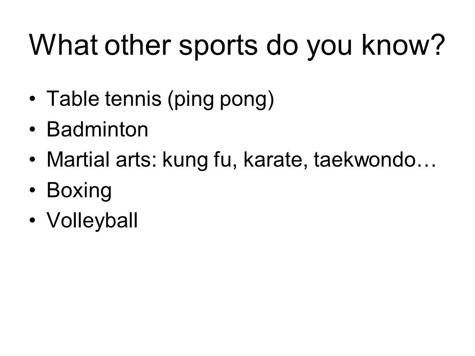 What other sports do you know.