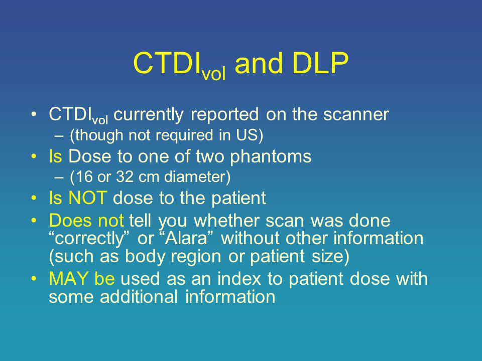 Scenario 1: No adjustment in technical factors for patient size 32 cm phantom CTDI vol = 20 mGy The CTDI vol (dose to phantom) for these two would be the same 100 mAs