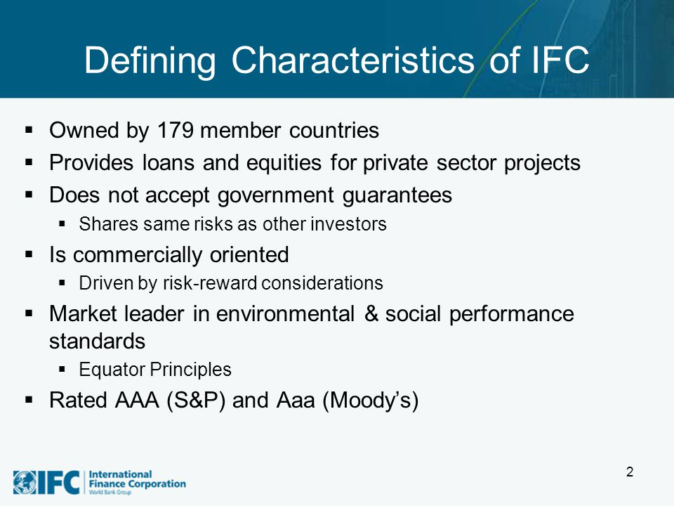3 IFC has over 100 country and regional advisory services offices worldwide
