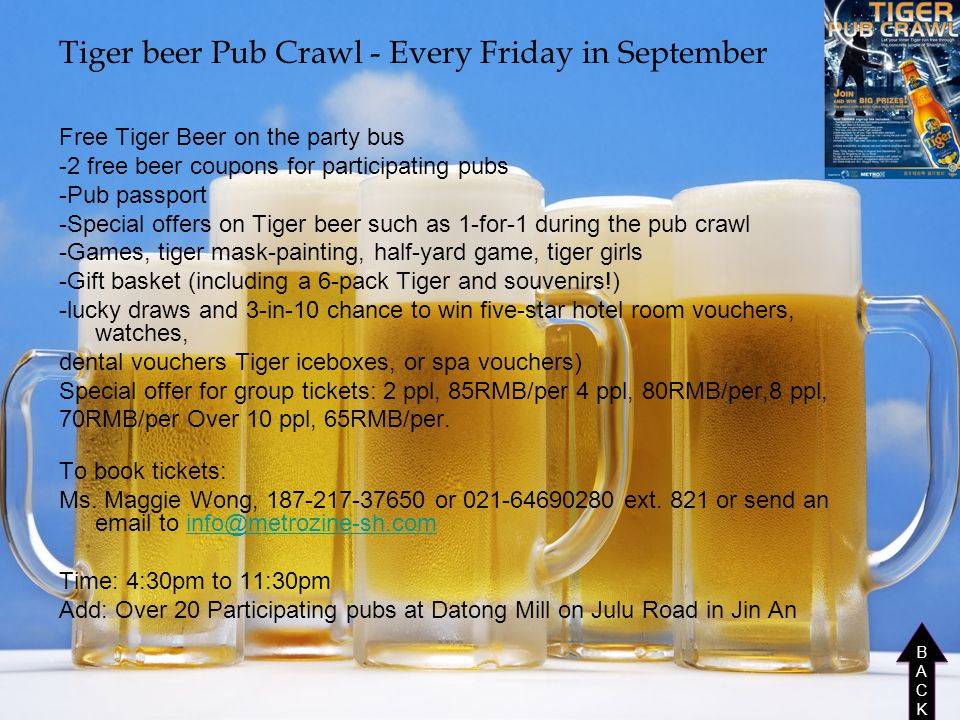 Tiger beer Pub Crawl - Every Friday in September Free Tiger Beer on the party bus -2 free beer coupons for participating pubs -Pub passport -Special o
