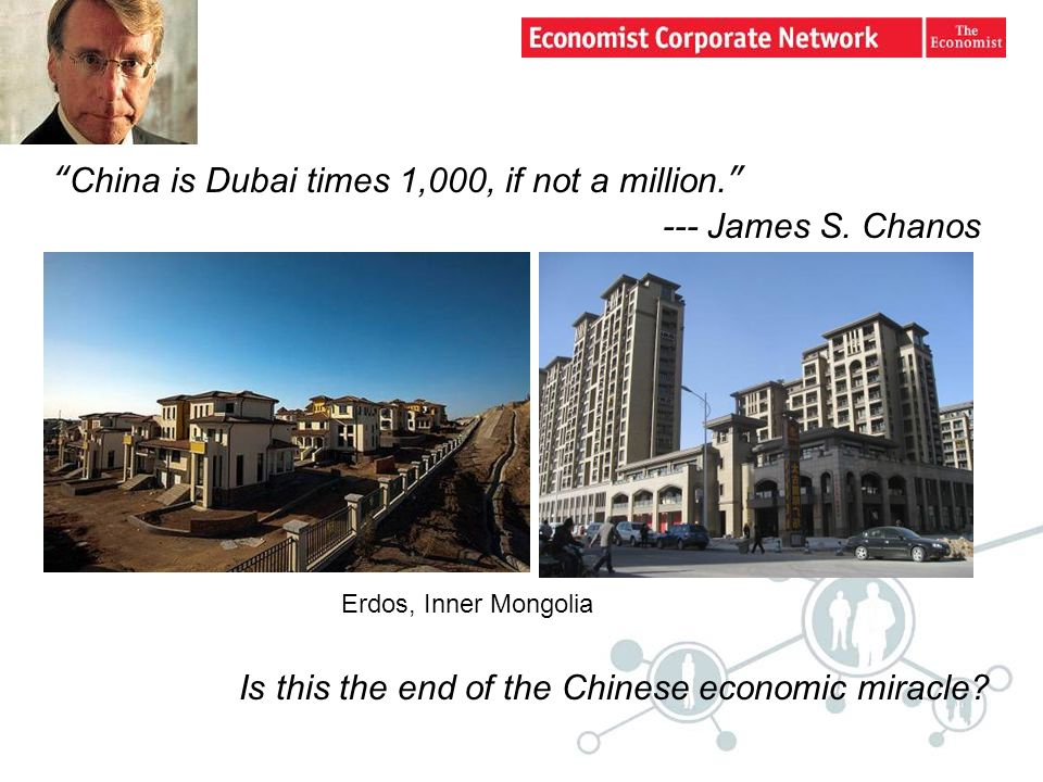 China is Dubai times 1,000, if not a million. --- James S.