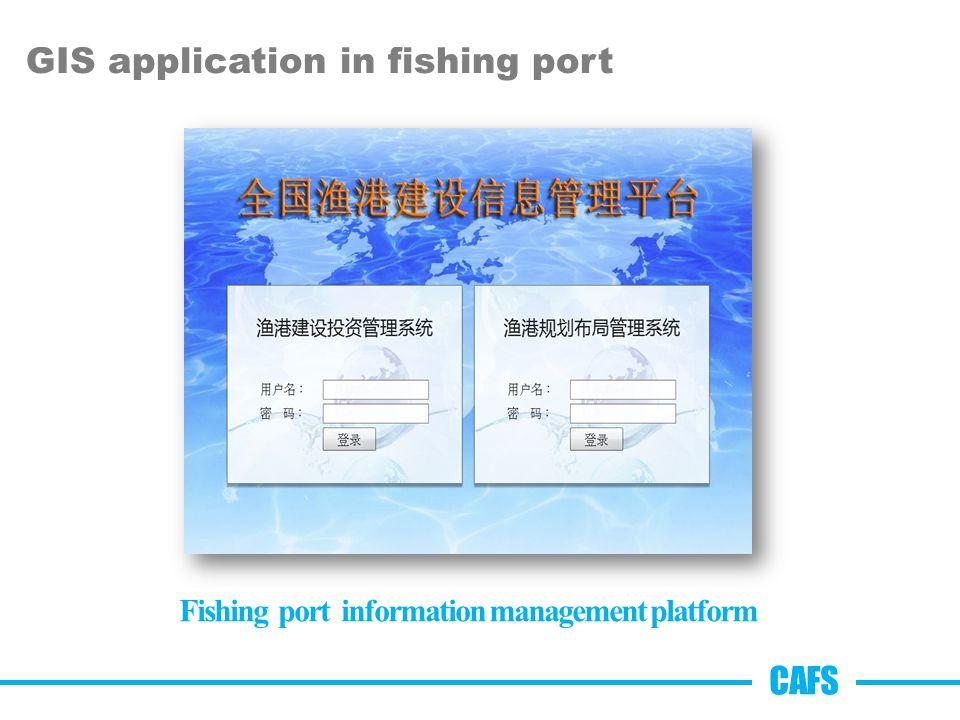 GIS application in fishing port Fishing port information management platform CAFS