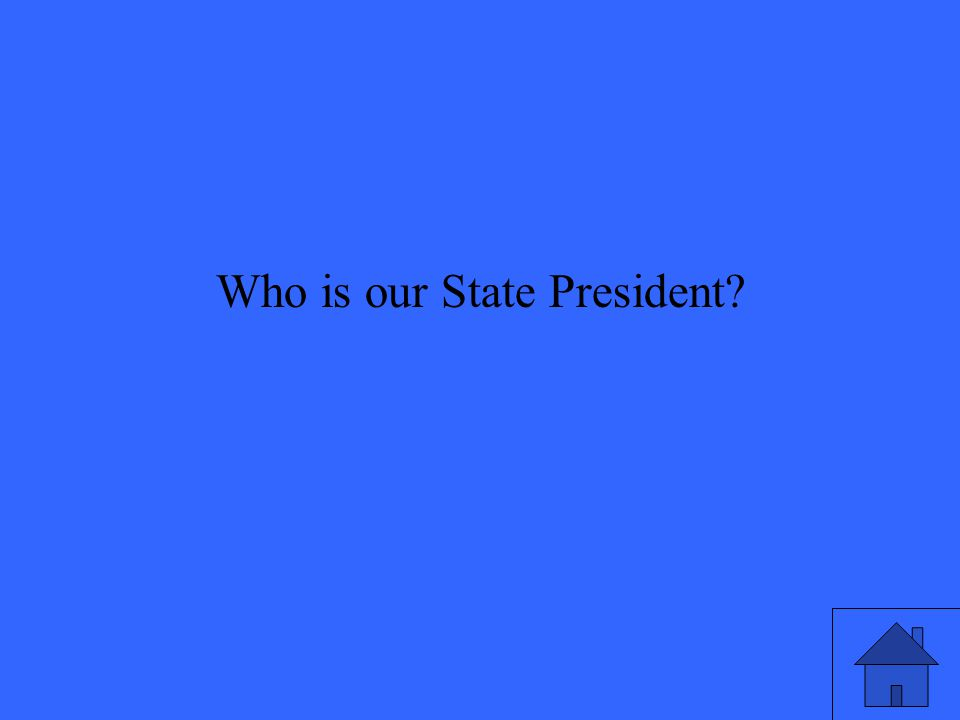 Who is our State President