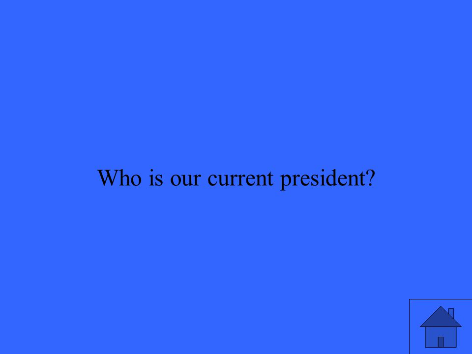 Who is our current president