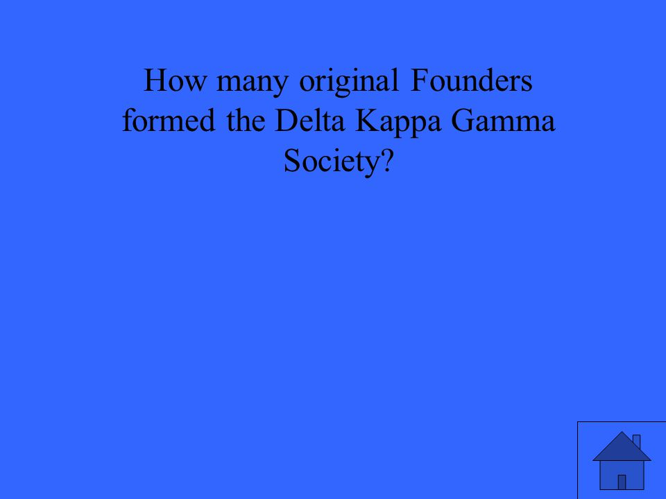 How many original Founders formed the Delta Kappa Gamma Society