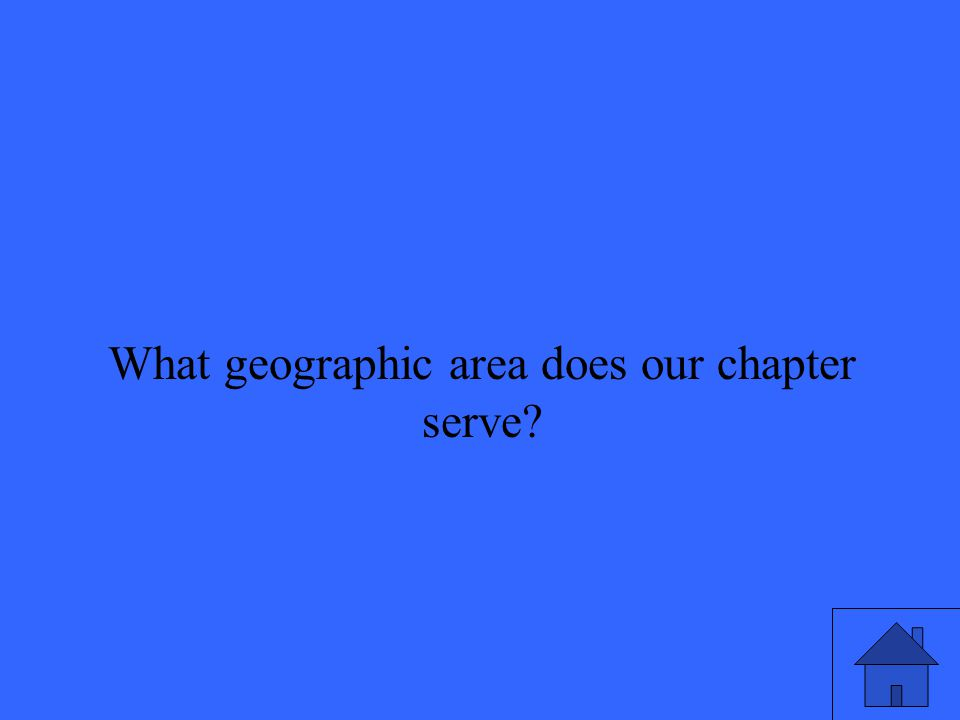 What geographic area does our chapter serve