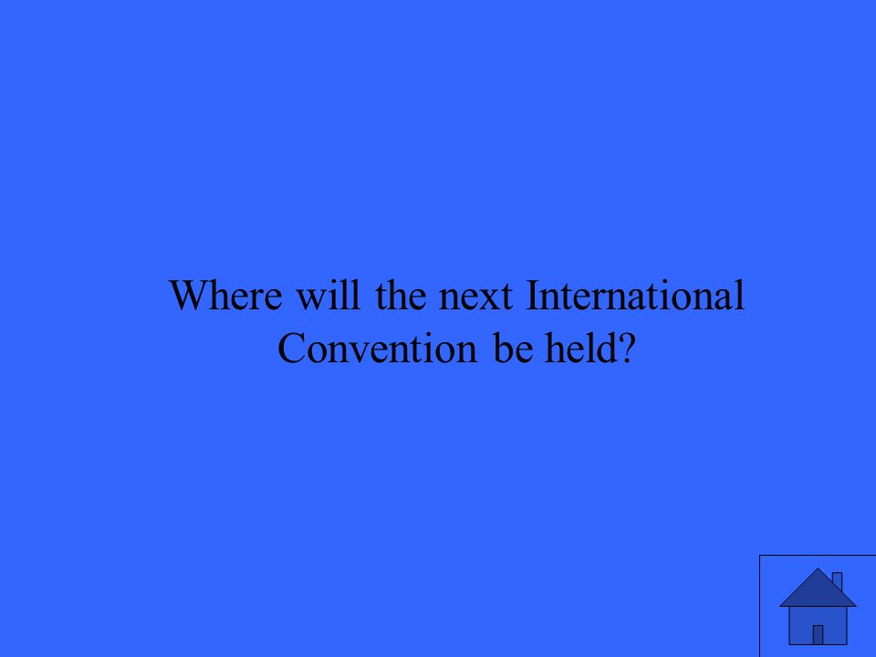 Where will the next International Convention be held