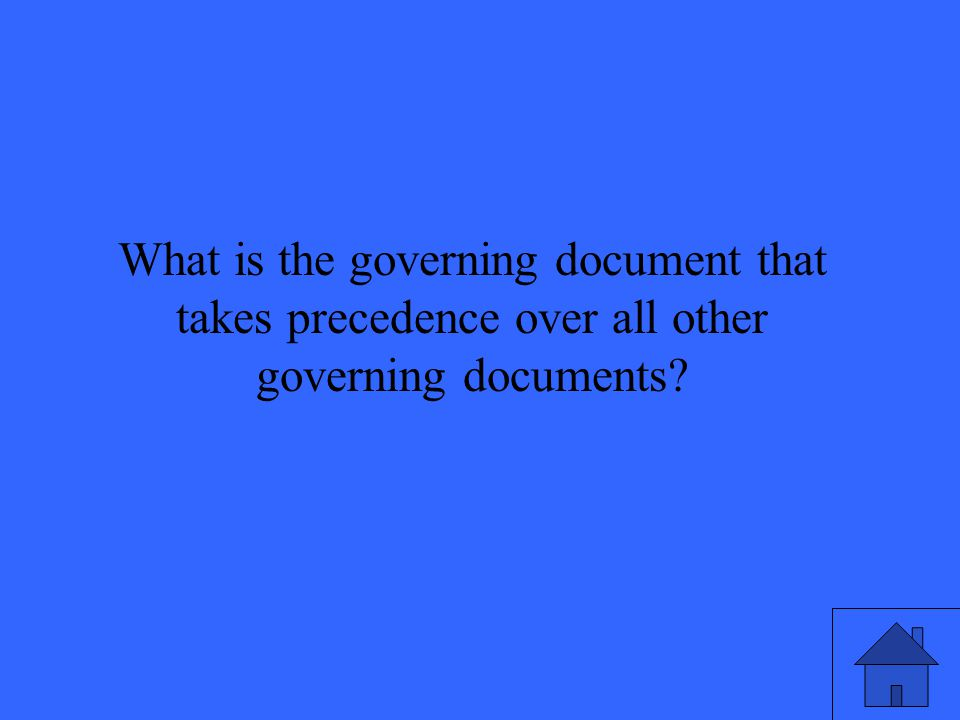 What is the governing document that takes precedence over all other governing documents